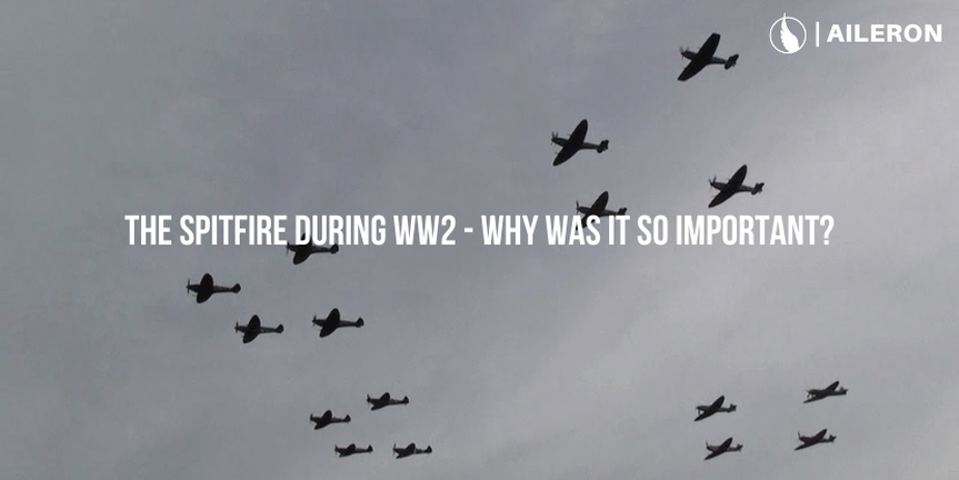 The Spitfire during WW2 - Why was it so important?