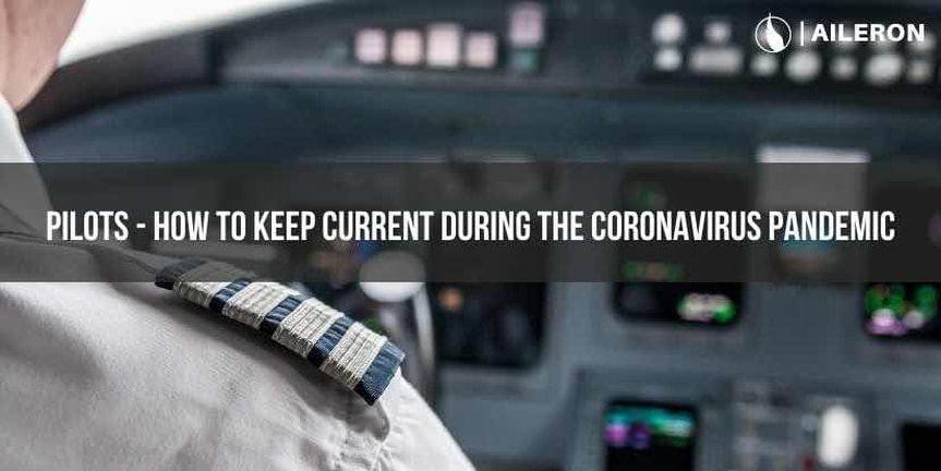 How Pilots can stay current during the coronavirus Pandamic
